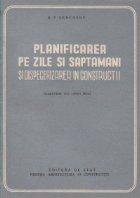 Planificarea pe zile si saptamani si dispecerizarea in constructii (traducere din limba rusa)