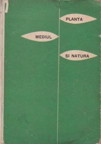 Planta, mediul si natura