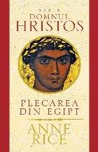 Plecarea din Egipt – seria Domnul Hristos