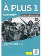 A plus 1. Methode de francais pour adolescents. Clasa a VI-a. Limba franceza, L2. Caietul elevului + CD