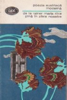 Poezia austriaca moderna de la Rainer Maria Rilke pina in zilele noastre