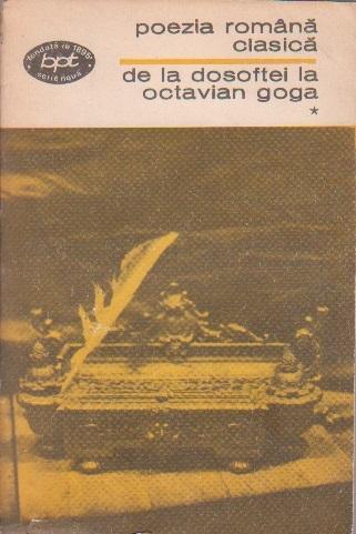 Poezia romana clasica, Volumul I, De la Dosoftei la Octavian Goga