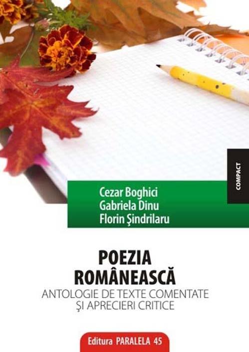 POEZIA ROMÂNEASCĂ. ANTOLOGIE DE TEXTE COMENTATE ŞI APRECIERI CRITICE