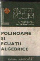 Polinoame si ecuatii algebrice