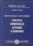 Politica comerciala externa a Romaniei