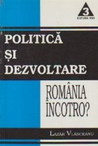 Politica dezvoltare Romania incotro