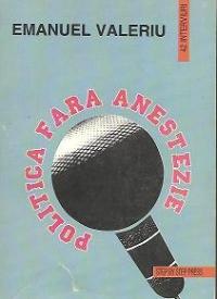 Politica fara anestezie - 42 de interviuri