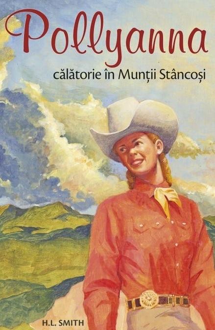 Pollyanna. Calatorie in Muntii Stancosi (volumul 6)