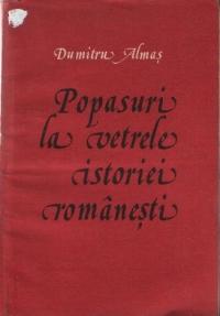 Popasuri la vetrele istoriei romanesti, Partea I