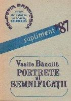 Portrete si semnificatii (revista de istorie si teorie literara) - supliment \'87