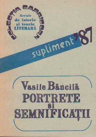 Portrete si semnificatii (revista de istorie si teorie literara) - supliment '87