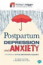 Postpartum Depression and Anxiety: The Definitive Survival a