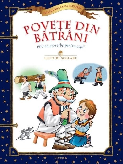 Poveţe din bătrâni : 600 de proverbe pentru copii