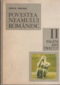 Povestea neamului romanesc de la inceput si pina in zilele noastre, Volumul al II-lea,  Pagini din trecut