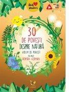 30 de povesti despre natura. Volum de povesti bilingv, roman-german