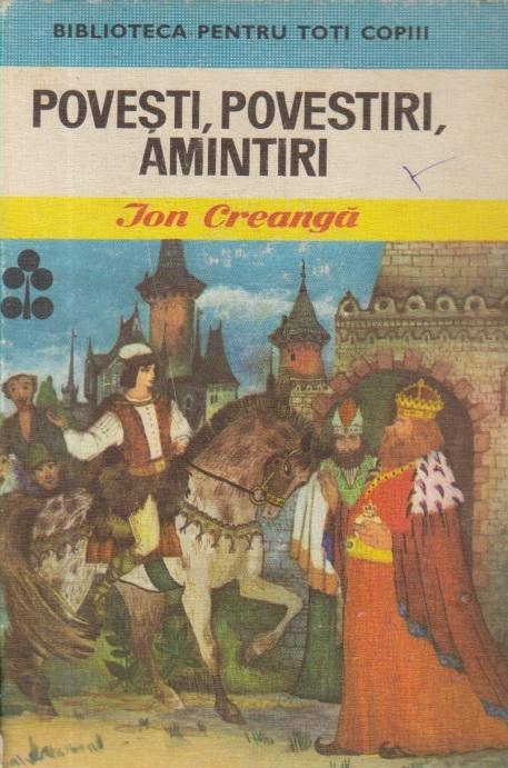 Povesti, Povestiri, Amintiri (Ion Creanga)