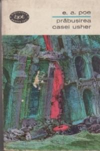 Prabusirea Casei Usher (Proza - Volumul I)