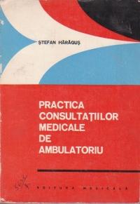 Practica consultatiilor medicale de ambulatoriu