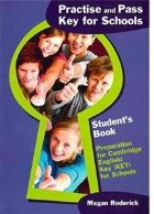 Practise and Pass Key (KET) for Schools : Prac & Pass Ket For Schools PB Student s Book