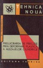 Prelucrarea de precizie prin deformare plastica a alezajelor cilindrice