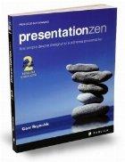 Presentation Zen. Idei simple despre designul si sustinerea prezentarilor (editia a doua)