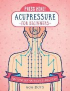 Press Here! Acupressure for Beginners