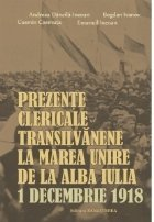 Prezente clericale transilvanene la Marea Unire de la Alba Iulia, 1 Decembrie 1918