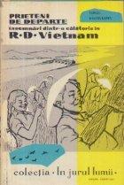 Prieteni de departe - Insemnari dintr-o calatorie in R. D. Vietnam