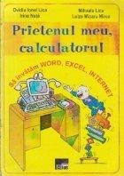 Prietenul meu, calculatorul - Sa invatam Word, Excel, Internet