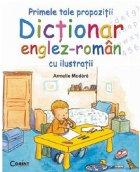 Primele tale propoziţii. Dicţionar englez-român cu ilustraţii