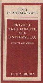 Primele trei minute ale Universului - Un punct de vedere modern asupra originii Universului