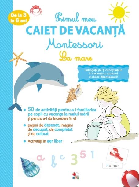 Primul meu caiet de vacanță Montessori. La mare. De la 3 la 6 ani