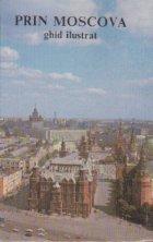 Prin Moscova - Ghid ilustrat