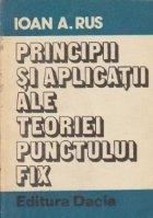 Principii si aplicatii ale teoriei punctului fix