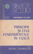 Principii si legi fundamentale in fizica