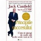 Principiile succesului Cum ajungi unde