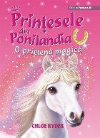 Prinţesele din Ponilandia. O prietenă magică (ediție cartonată)