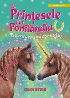 Prinţesele din Ponilandia. Aventura unicornului (ediție cartonată)