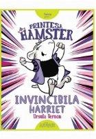 Printesa Hamster: Invincibila Harriet