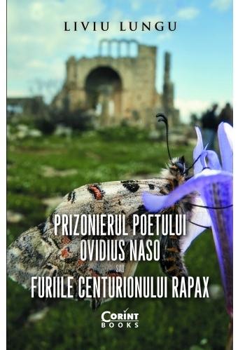 Prizonierul poetului Ovidius Naso sau Furiile centurionului Rapax