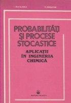 Probabilitati si procese stocastice - Aplicati in ingineria chimica