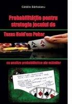 Probabilitatile pentru strategia jocului de Texas Hold em Poker, cu analize probabilistice ale mainilor