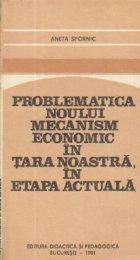 Problematica noului mecanism economic in tara noastra in etapa actuala