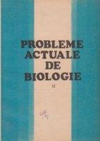 Probleme actuale de biologie, Volumul al II - lea