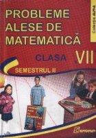 Probleme alese de matematica pentru clasa a VII-a - Semestrul II