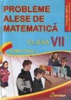 Probleme alese de matematica pentru clasa a VII-a - Semestrul I