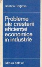 Probleme ale cresterii eficientei economice in industrie