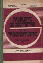 Probleme de geometrie si de trigonometrie pentru clasele IX-X