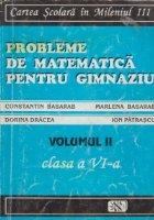 Probleme de matematica pentru gimnaziu, Volumul al II-lea, Clasa a VI-a