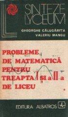 Probleme matematica pentru treapta liceu